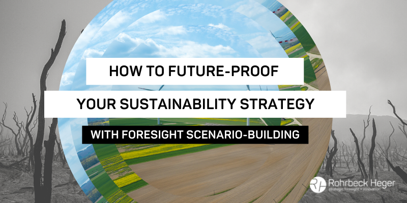 How to future-proof your sustainability strategy with foresight scenario-building